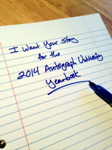 I Want Your Story for the Autograph University Yearbook